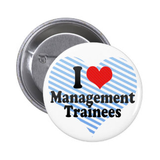 I Love Management Trainees Pinback Button