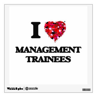 I love Management Trainees Wall Decals