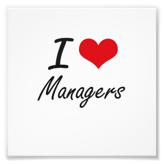 I love Managers Photo Print