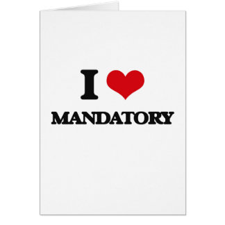 I Love Mandatory Cards
