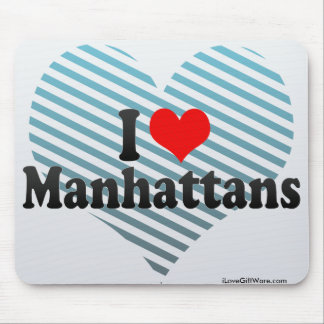 I Love Manhattans Mousepads