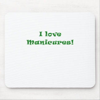I Love Manicures Mouse Pad