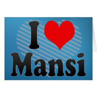 I Love Mansi Card