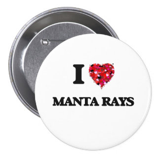 I Love Manta Rays 3 Inch Round Button