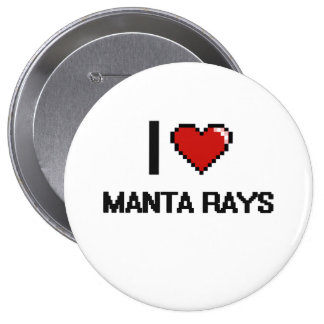 I love Manta Rays Digital Design 4 Inch Round Button
