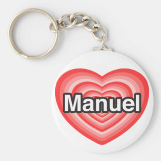 I love Manuel. I love you Manuel. Heart Keychain