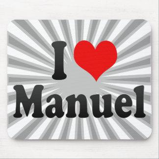 I love Manuel Mouse Pads