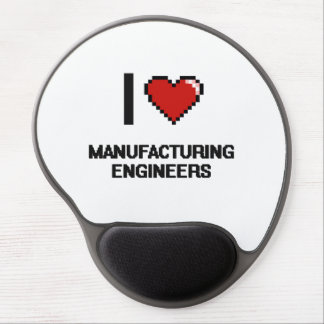I love Manufacturing Engineers Gel Mouse Pad