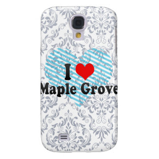 I Love Maple Grove, United States Galaxy S4 Cases