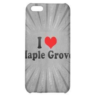 I Love Maple Grove, United States iPhone 5C Cover