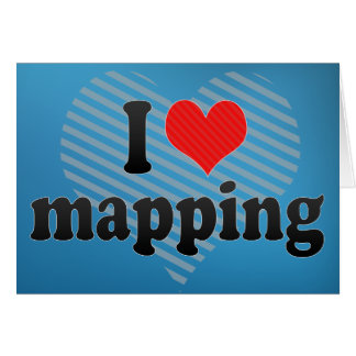 I Love mapping Card