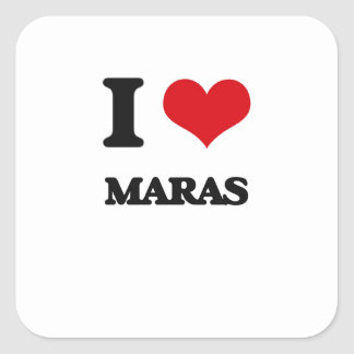 I love Maras Square Sticker