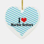 I Love Marble Setters Christmas Tree Ornaments