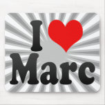 I love Marc Mouse Pad