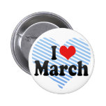 I Love March Pinback Buttons