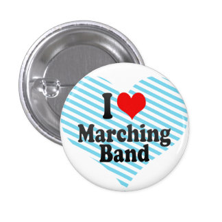 I love Marching Band Button