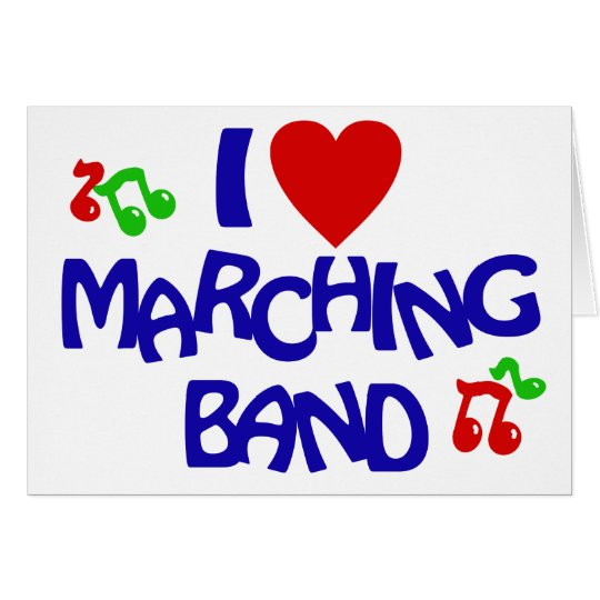 I Love Marching Band Card