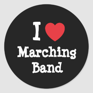 I love Marching Band heart custom personalized Classic Round Sticker