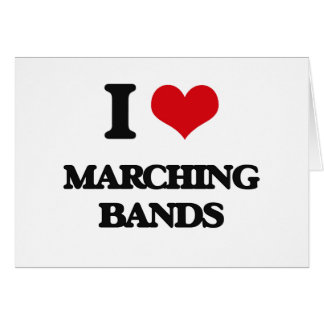 I Love Marching Bands Greeting Card