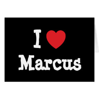 I love Marcus heart custom personalized Greeting Card