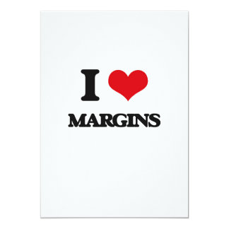 I Love Margins 5x7 Paper Invitation Card