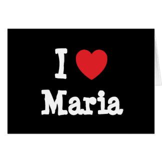 I love Maria heart T-Shirt Card