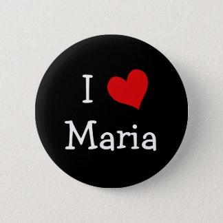 I Love Maria Pinback Button