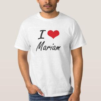I Love Mariam artistic design T Shirts