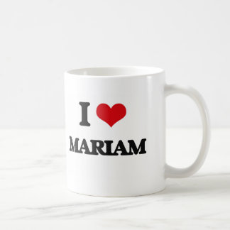I Love Mariam Classic White Coffee Mug