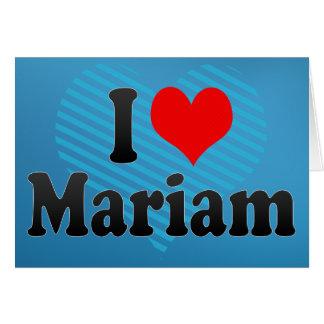 I love Mariam Greeting Card