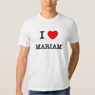 I Love Mariam Tee Shirt