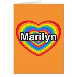 I love Marilyn. I love you Marilyn. Heart Greeting Cards