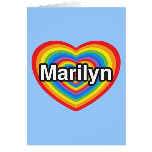 I love Marilyn. I love you Marilyn. Heart Card