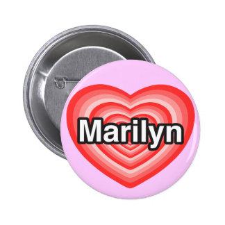 I love Marilyn. I love you Marilyn. Heart Pinback Button