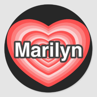 I love Marilyn. I love you Marilyn. Heart Round Stickers