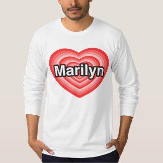 I love Marilyn. I love you Marilyn. Heart Tee Shirt