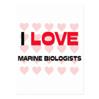 I LOVE MARINE BIOLOGISTS POSTCARDS