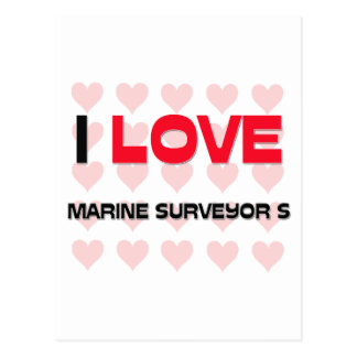 I LOVE MARINE SURVEYOR S POST CARDS