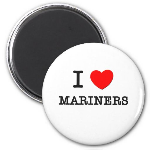 I Love Mariners Fridge Magnet