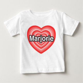 I love Marjorie. I love you Marjorie. Heart Baby T-Shirt