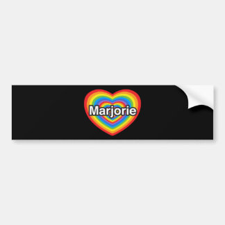I love Marjorie. I love you Marjorie. Heart Bumper Sticker