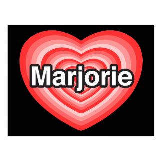 I love Marjorie. I love you Marjorie. Heart Postcard