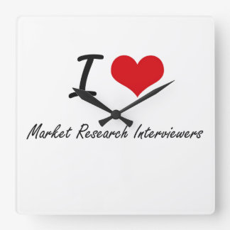 I love Market Research Interviewers Square Wall Clock