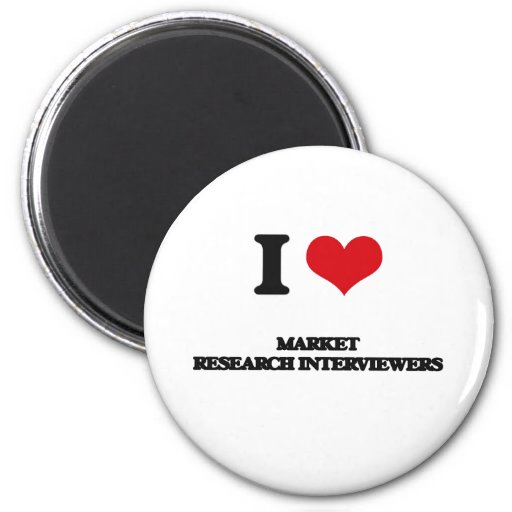 I love Market Research Interviewers Refrigerator Magnet