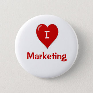 I Love Marketing Motivational Saying Button