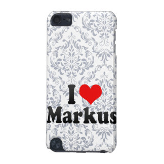 I love Markus iPod Touch 5G Cover