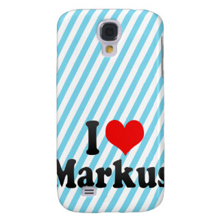I love Markus Samsung Galaxy S4 Cases