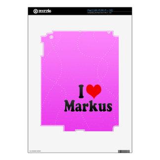 I love Markus iPad 2 Skin