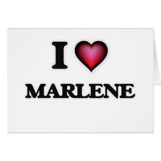 I Love Marlene Card