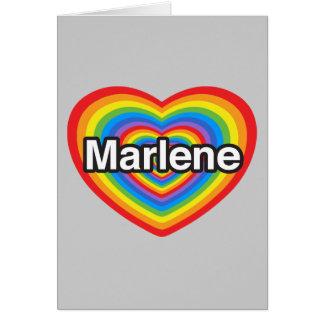 I love Marlene. I love you Marlene. Heart Card